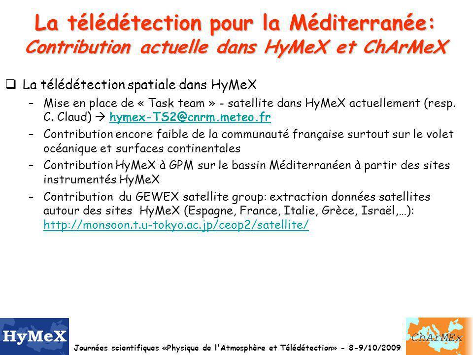 La télédétection pour la Méditerranée: Contribution actuelle dans HyMeX et ChArMeX