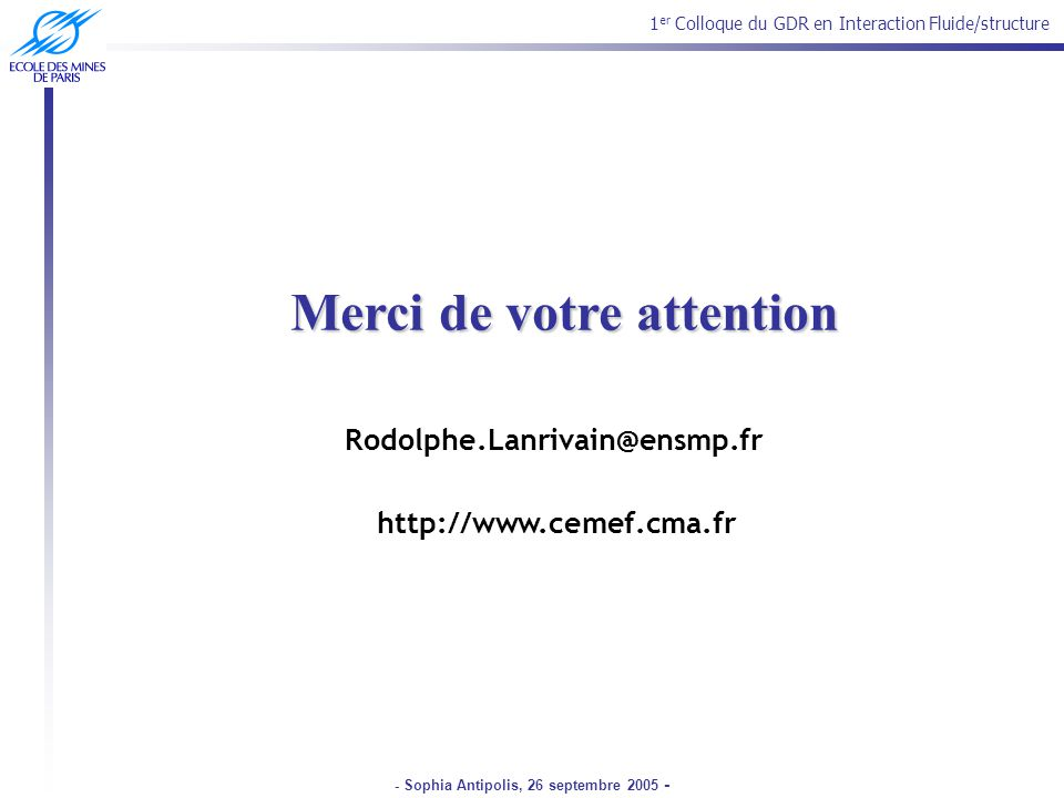Merci de votre attention - Sophia Antipolis, 26 septembre 2005 -