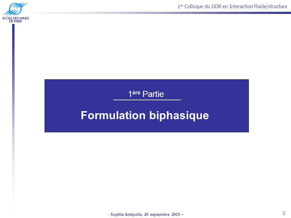 Formulation biphasique - Sophia Antipolis, 26 septembre 2005 -