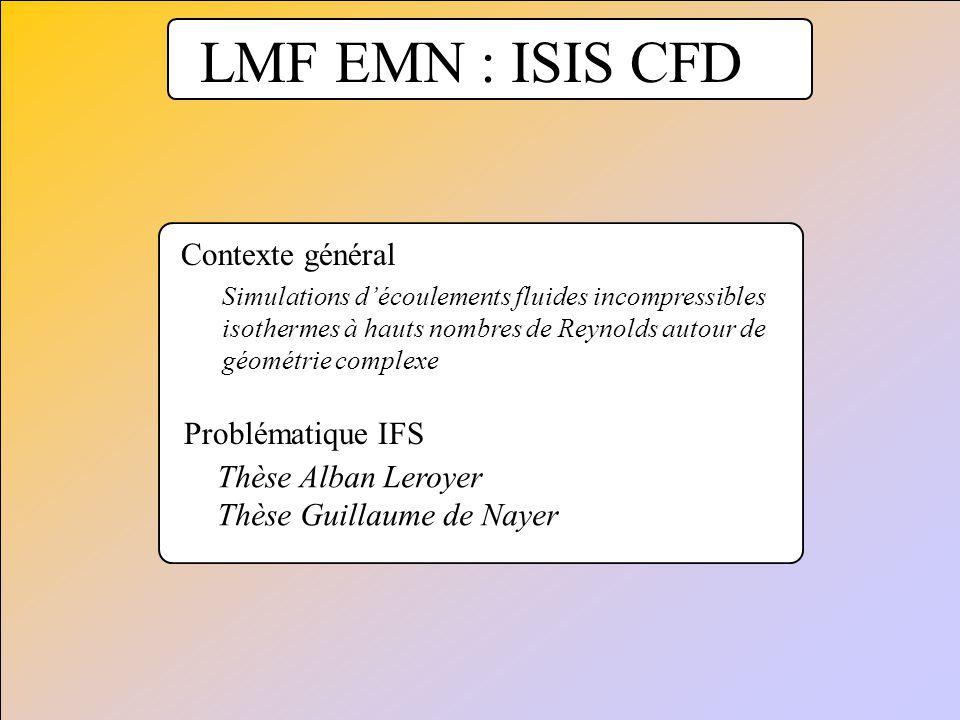 LMF EMN : ISIS CFD Contexte général Problématique IFS