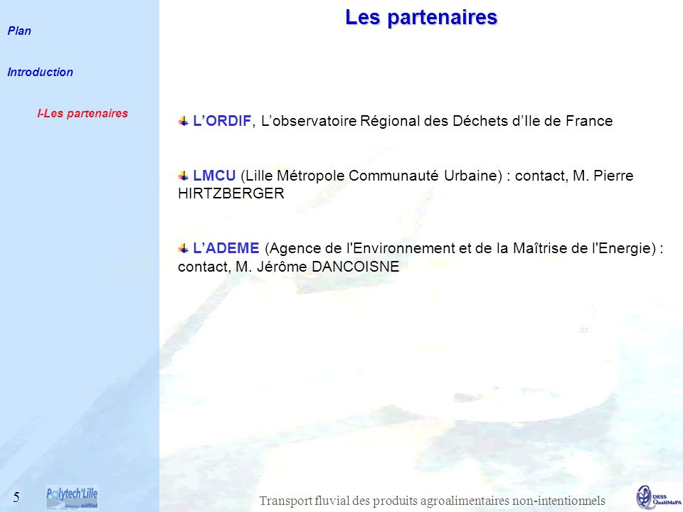 Plan Introduction. I-Les partenaires. Les partenaires. L'ORDIF, L'observatoire Régional des Déchets d'Ile de France.
