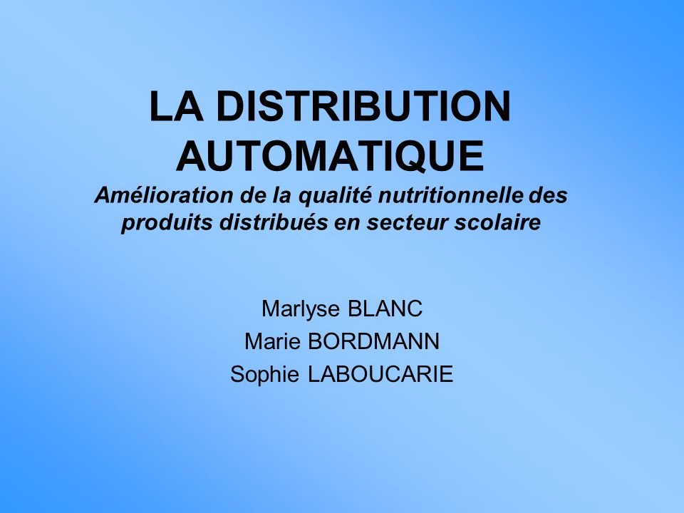 Marlyse BLANC Marie BORDMANN Sophie LABOUCARIE