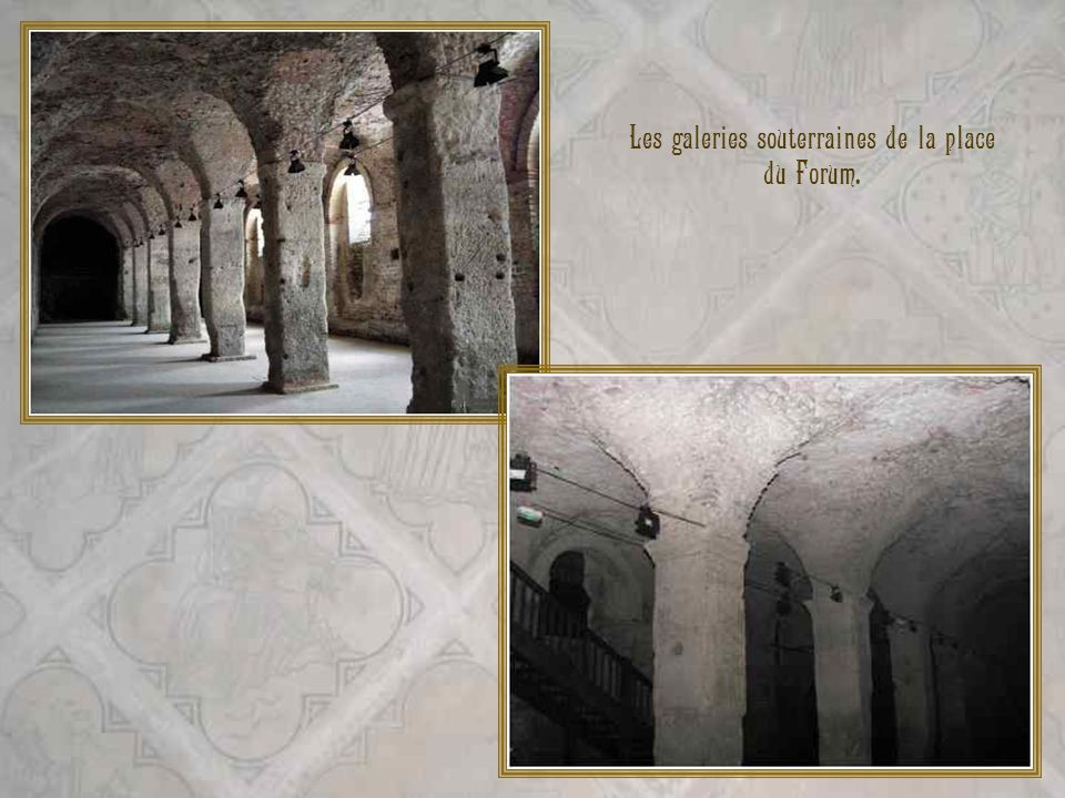 Les galeries souterraines de la place du Forum.