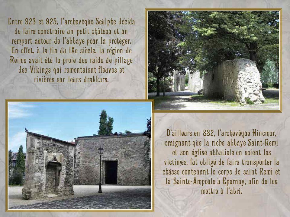 Entre 923 et 925, l'archevêque Seulphe décida de faire construire un petit château et un rempart autour de l'abbaye pour la protéger. En effet, à la fin du IXe siècle, la région de Reims avait été la proie des raids de pillage des Vikings qui remontaient fleuves et rivières sur leurs drakkars.