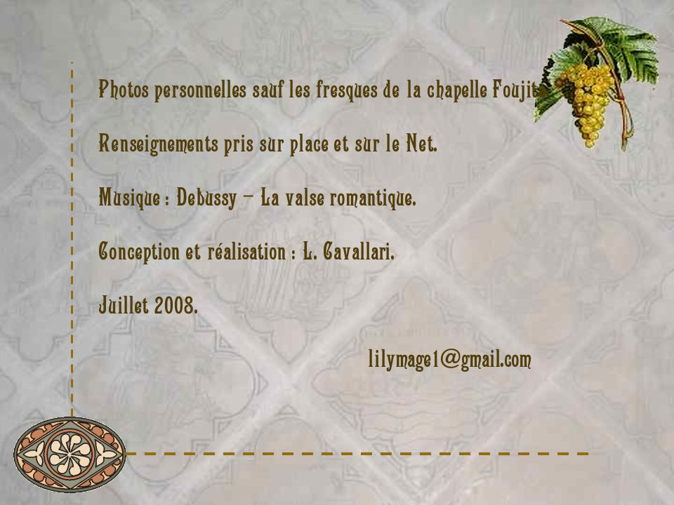 Photos personnelles sauf les fresques de la chapelle Foujita.