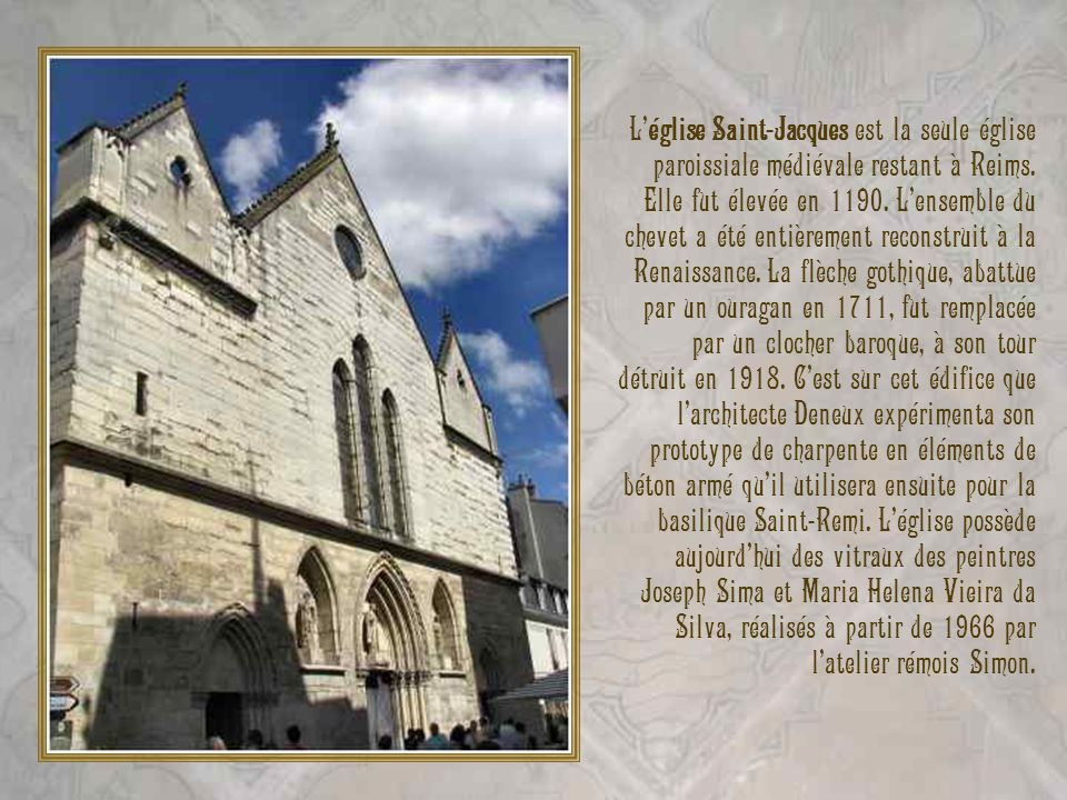 L'église Saint-Jacques est la seule église paroissiale médiévale restant à Reims.