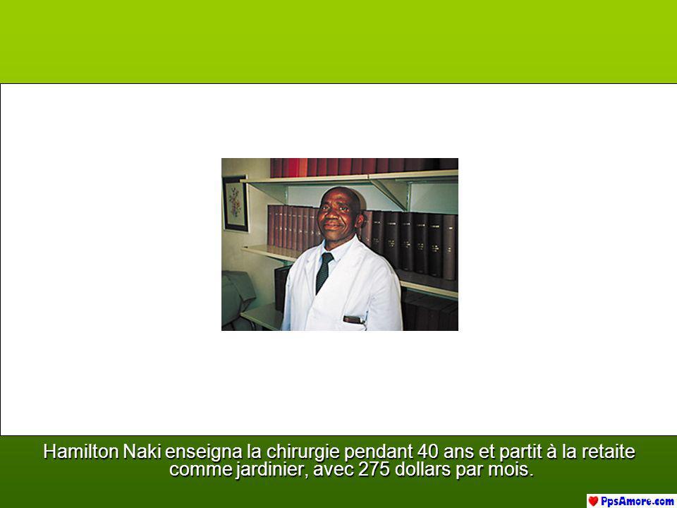 Hamilton Naki enseigna la chirurgie pendant 40 ans et partit à la retaite comme jardinier, avec 275 dollars par mois.