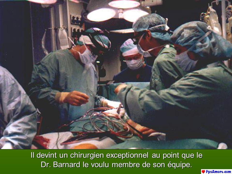 Il devint un chirurgien exceptionnel au point que le