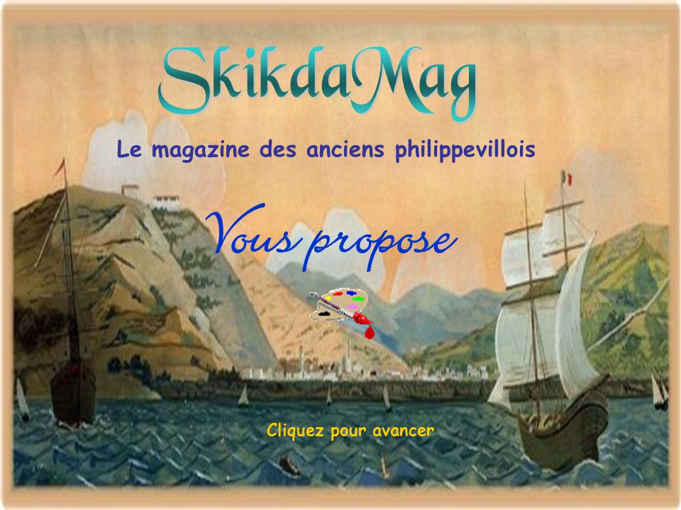Vous propose SkikdaMag Le magazine des anciens philippevillois