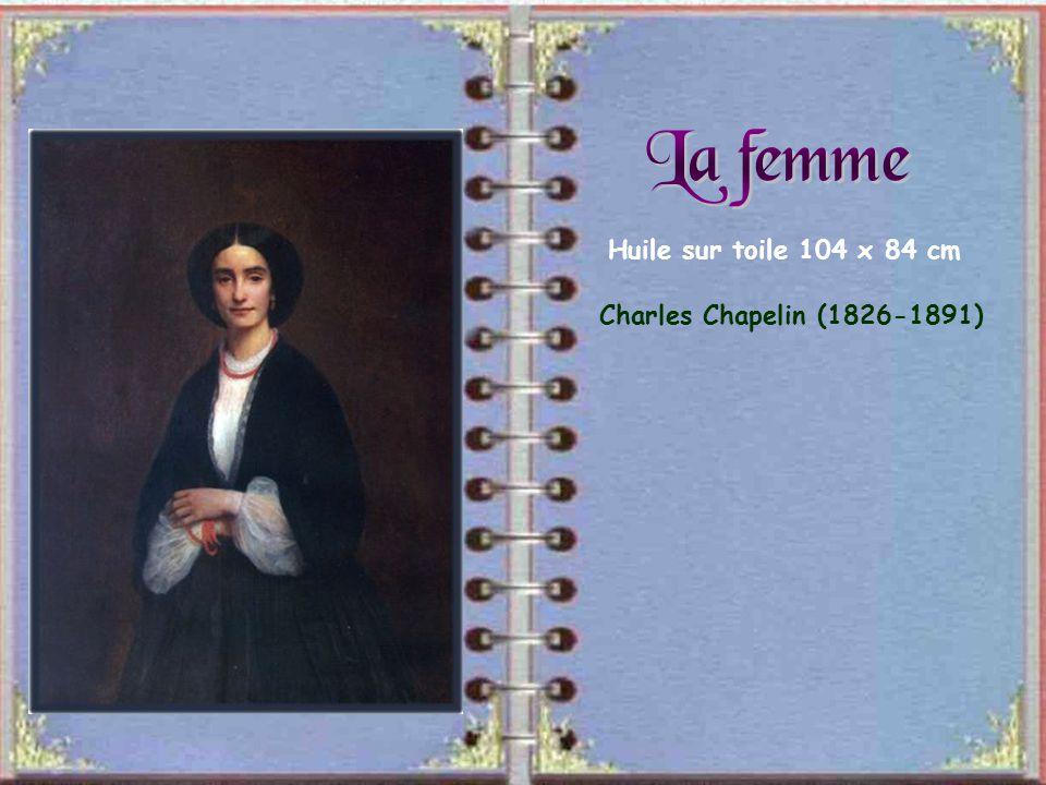 La femme Huile sur toile 104 x 84 cm Charles Chapelin (1826-1891)