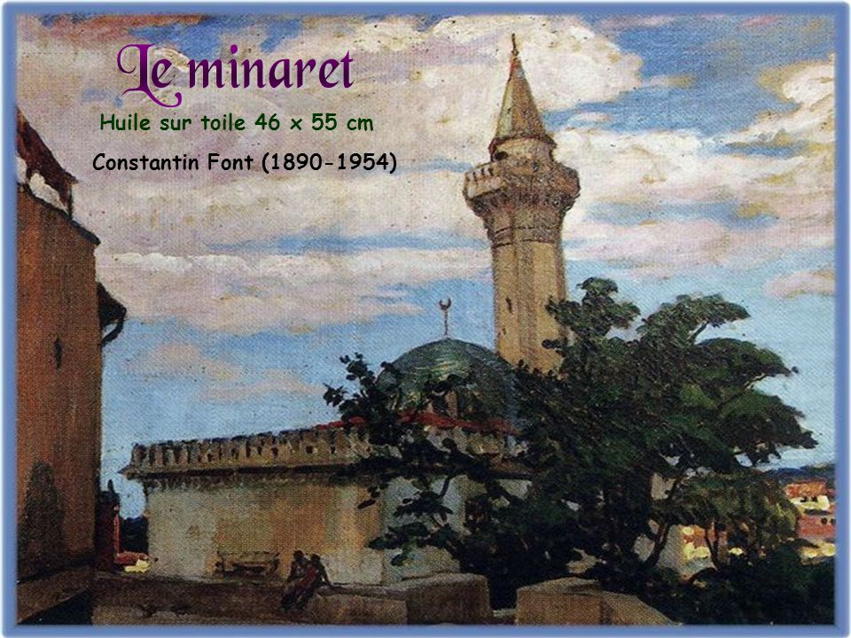 Le minaret Huile sur toile 46 x 55 cm Constantin Font (1890-1954)