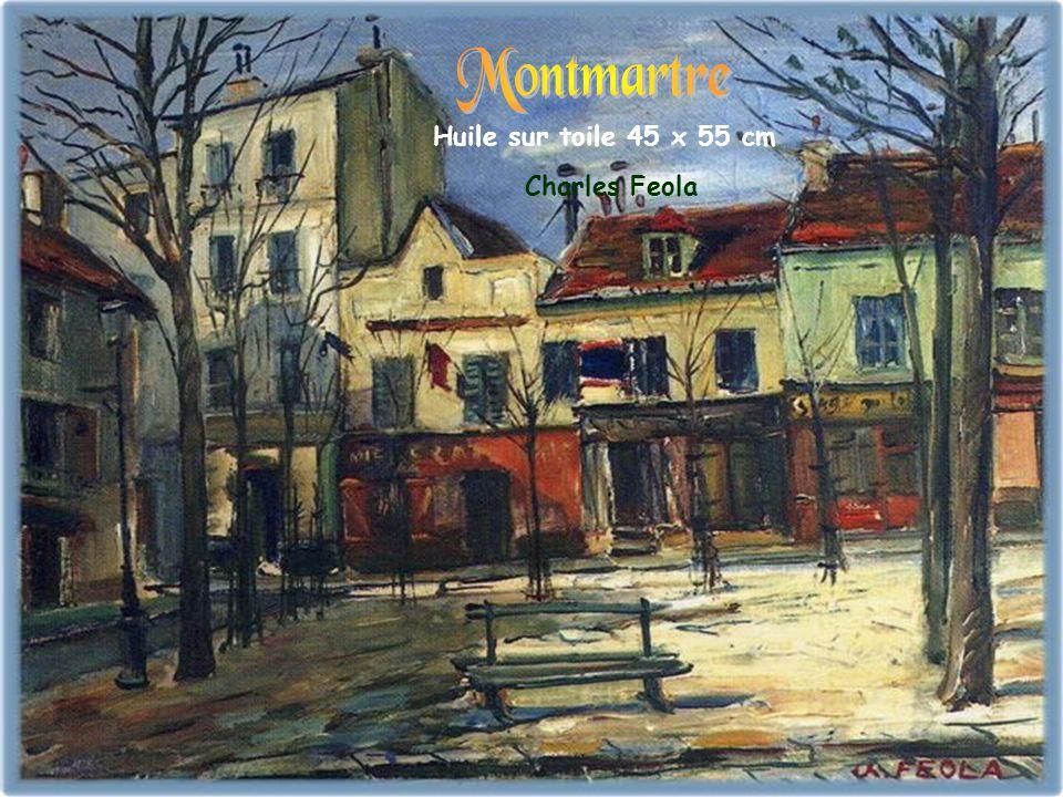 Montmartre Huile sur toile 45 x 55 cm Charles Feola