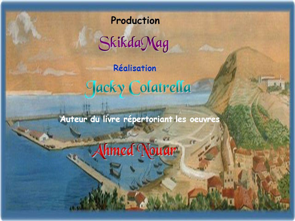 Jacky Colatrella SkikdaMag Ahmed Nouar Production Réalisation