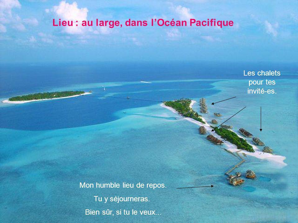 Lieu : au large, dans l'Océan Pacifique