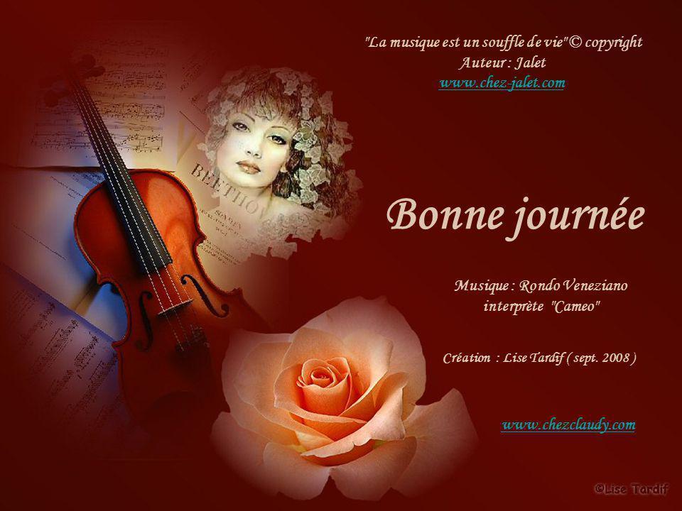 Bonne journée La musique est un souffle de vie © copyright