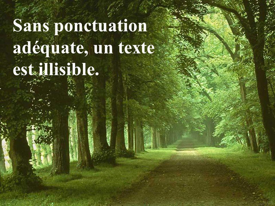 Sans ponctuation adéquate, un texte est illisible.