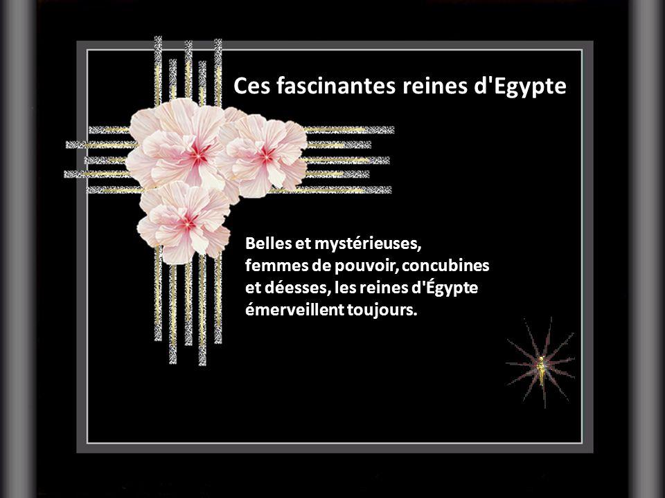 Ces fascinantes reines d Egypte