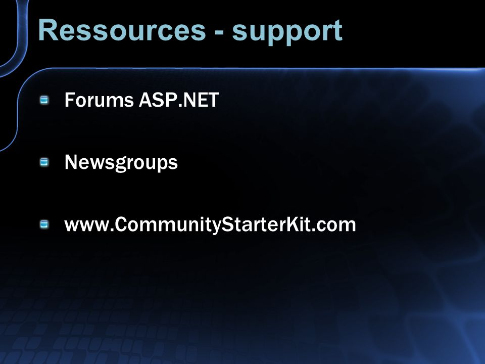 Ressources - support Forums ASP.NET Newsgroups