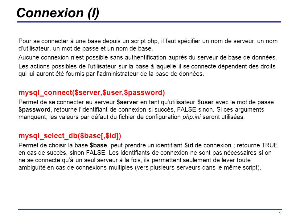 Connexion (I) mysql_connect($server,$user,$password)
