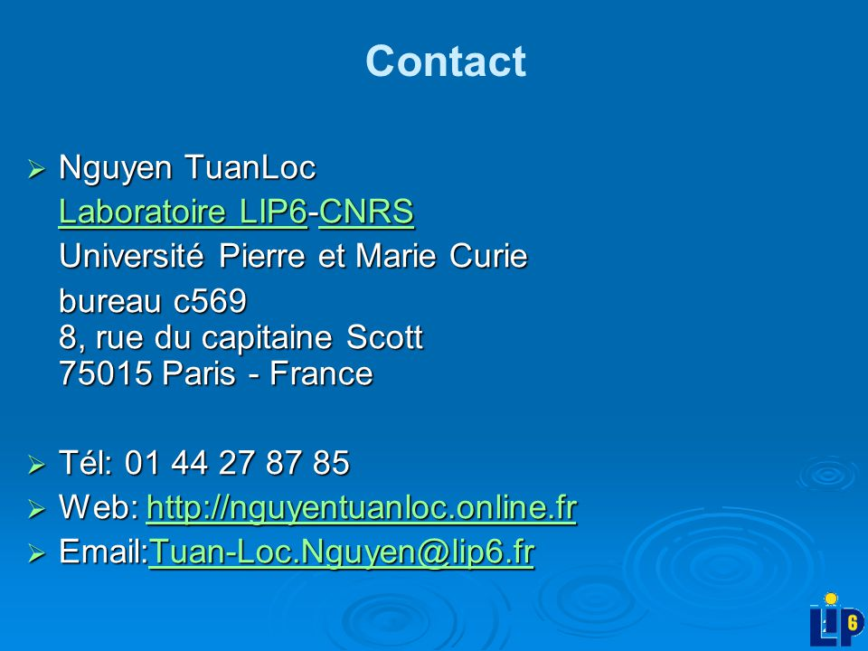 Contact Nguyen TuanLoc Laboratoire LIP6-CNRS