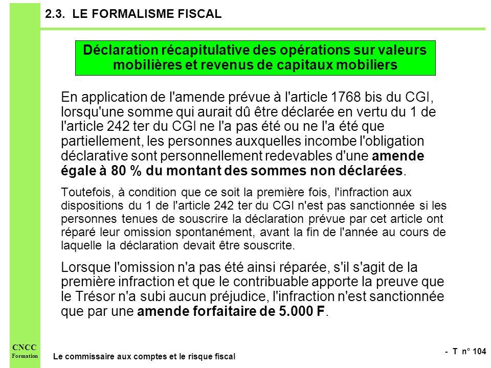 2.3. LE FORMALISME FISCAL Déclaration récapitulative des opérations sur valeurs mobilières et revenus de capitaux mobiliers.