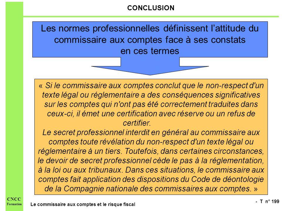 CONCLUSION Les normes professionnelles définissent l'attitude du commissaire aux comptes face à ses constats.