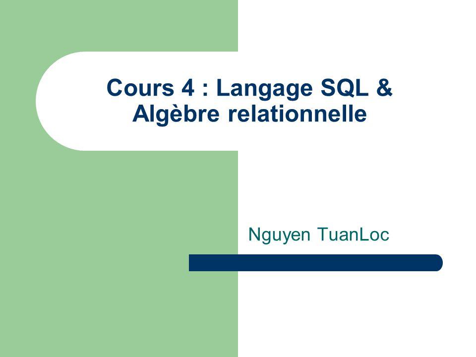 Cours 4 : Langage SQL & Algèbre relationnelle