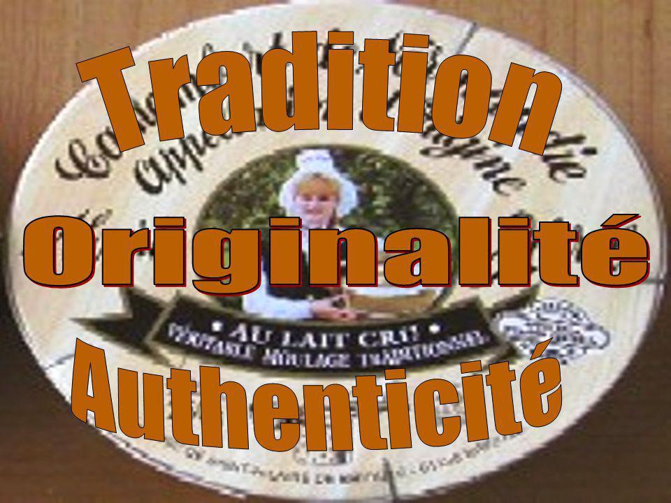 Tradition Originalité Authenticité