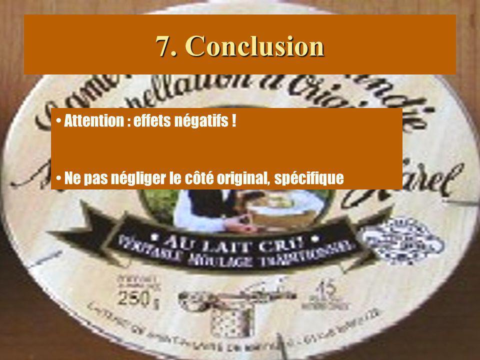 7. Conclusion • Attention : effets négatifs !