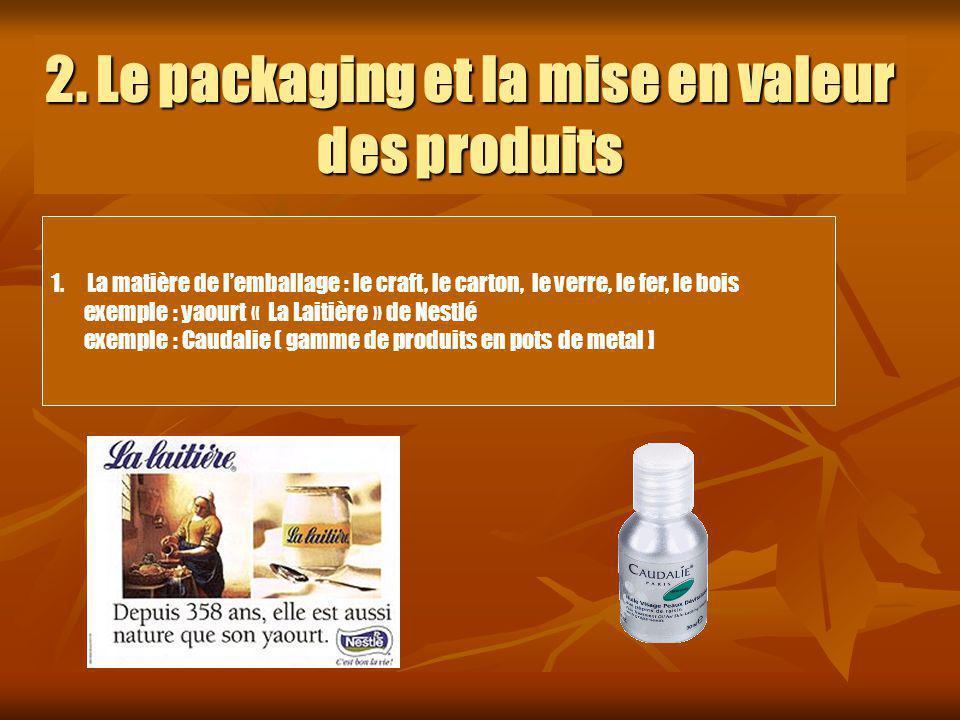 2. Le packaging et la mise en valeur des produits