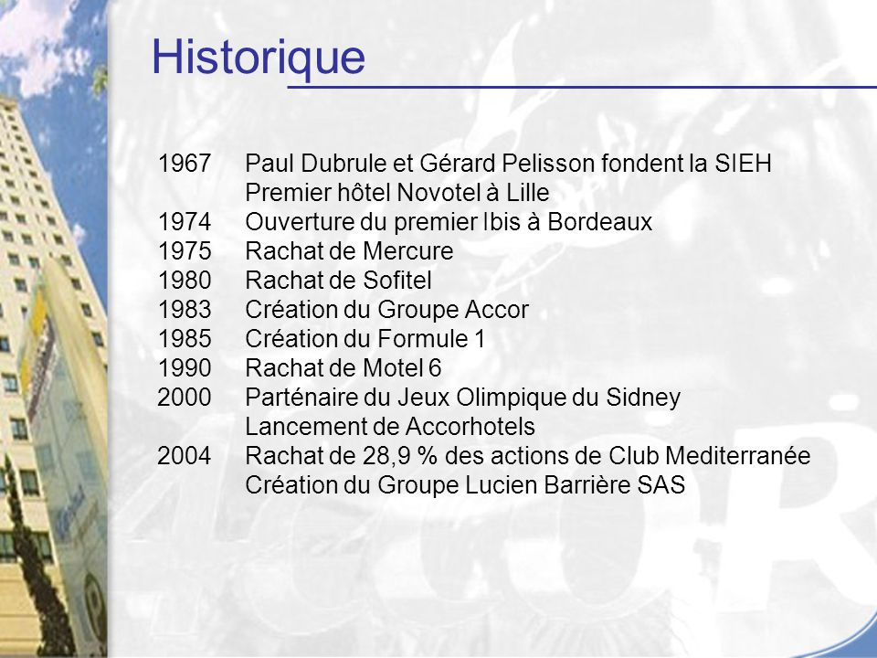 Historique 1967 Paul Dubrule et Gérard Pelisson fondent la SIEH