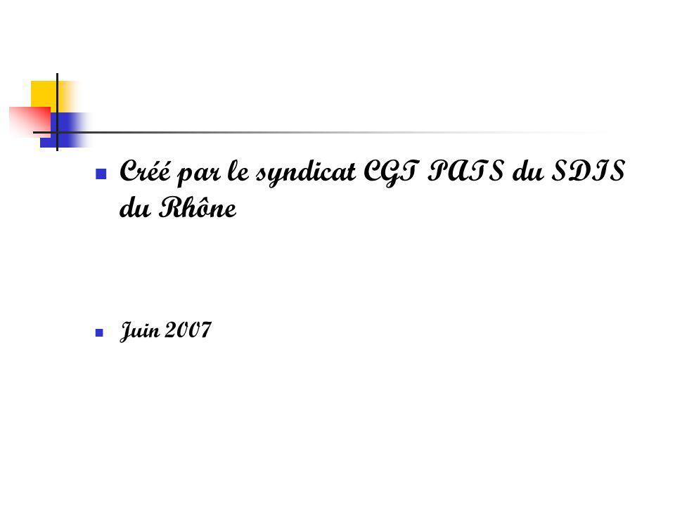 Créé par le syndicat CGT PATS du SDIS du Rhône