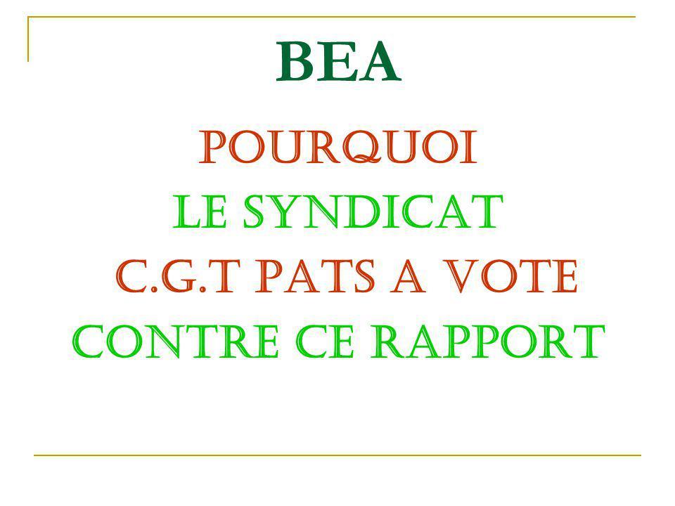 BEA POURQUOI LE SYNDICAT C.G.T PATS A VOTE CONTRE CE RAPPORT