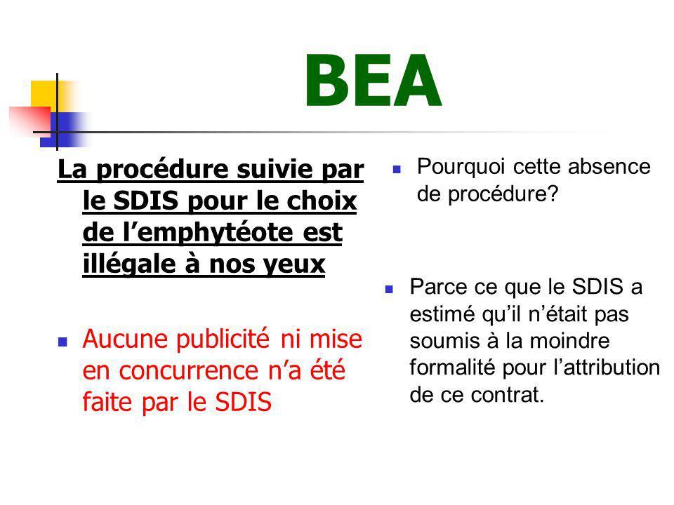 BEA La procédure suivie par le SDIS pour le choix de l'emphytéote est illégale à nos yeux.