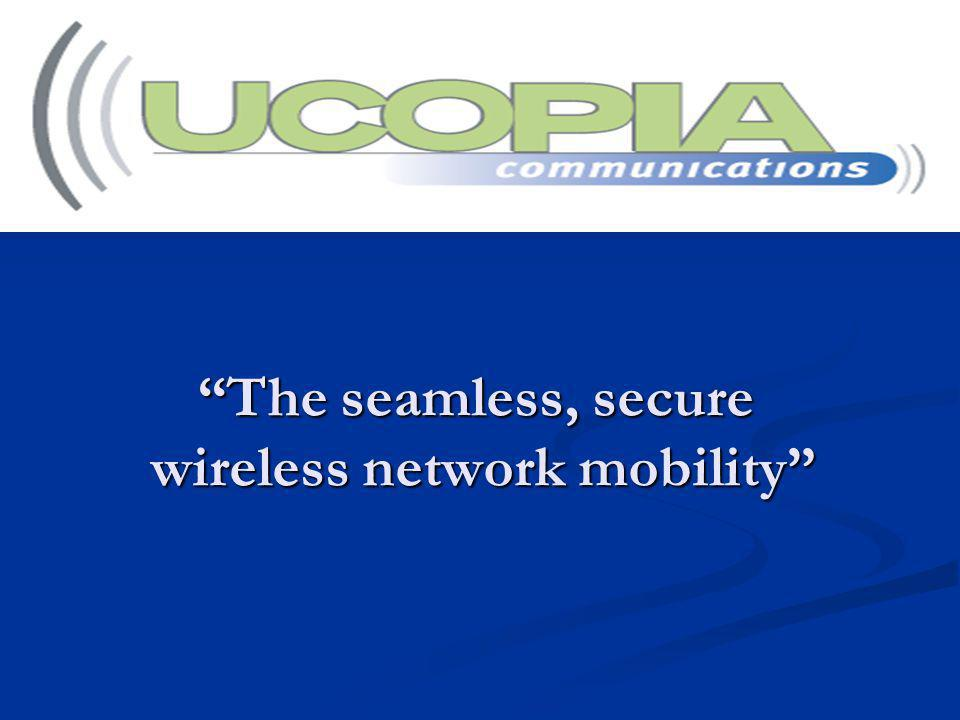 The seamless, secure wireless network mobility