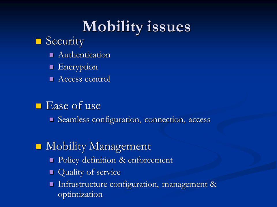 Mobility issues Security Ease of use Mobility Management