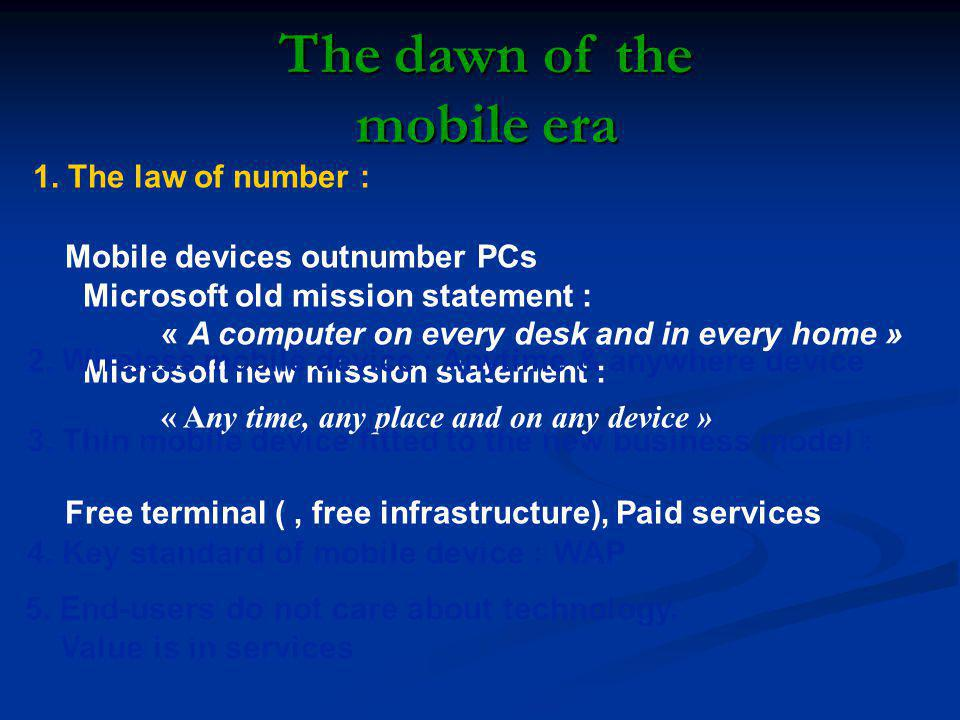 The dawn of the mobile era