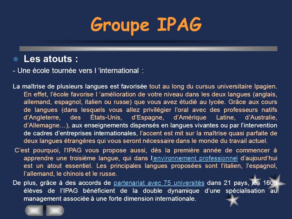 Groupe IPAG Les atouts : - Une école tournée vers l 'international :