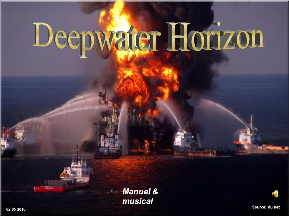 Deepwater Horizon Manuel & musical Source: du net 02-05-2010