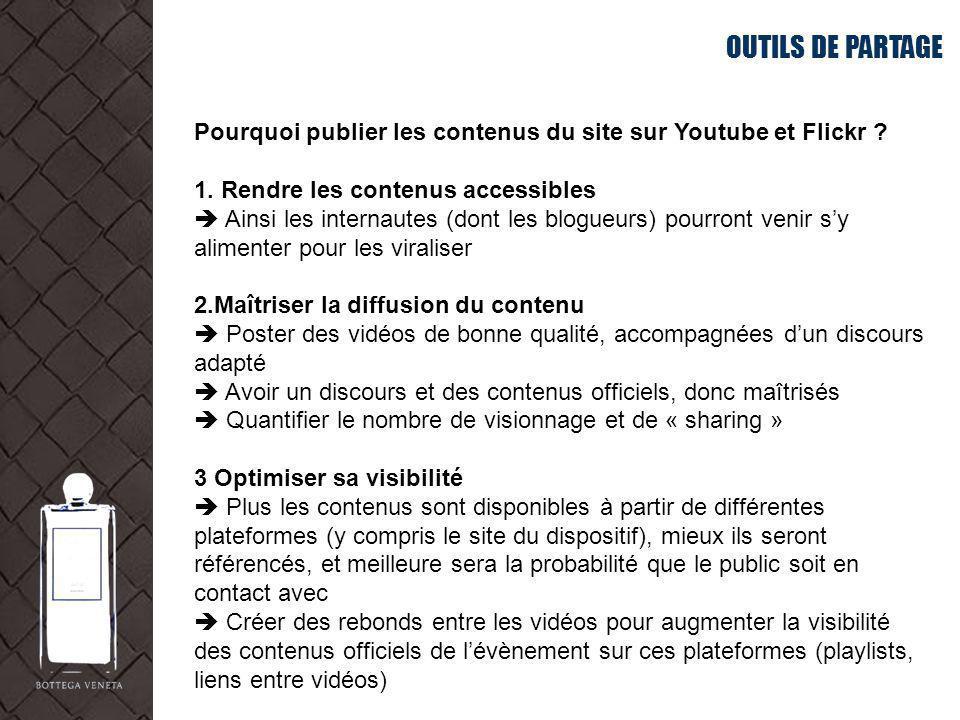 OUTILS DE PARTAGE Pourquoi publier les contenus du site sur Youtube et Flickr 1. Rendre les contenus accessibles.