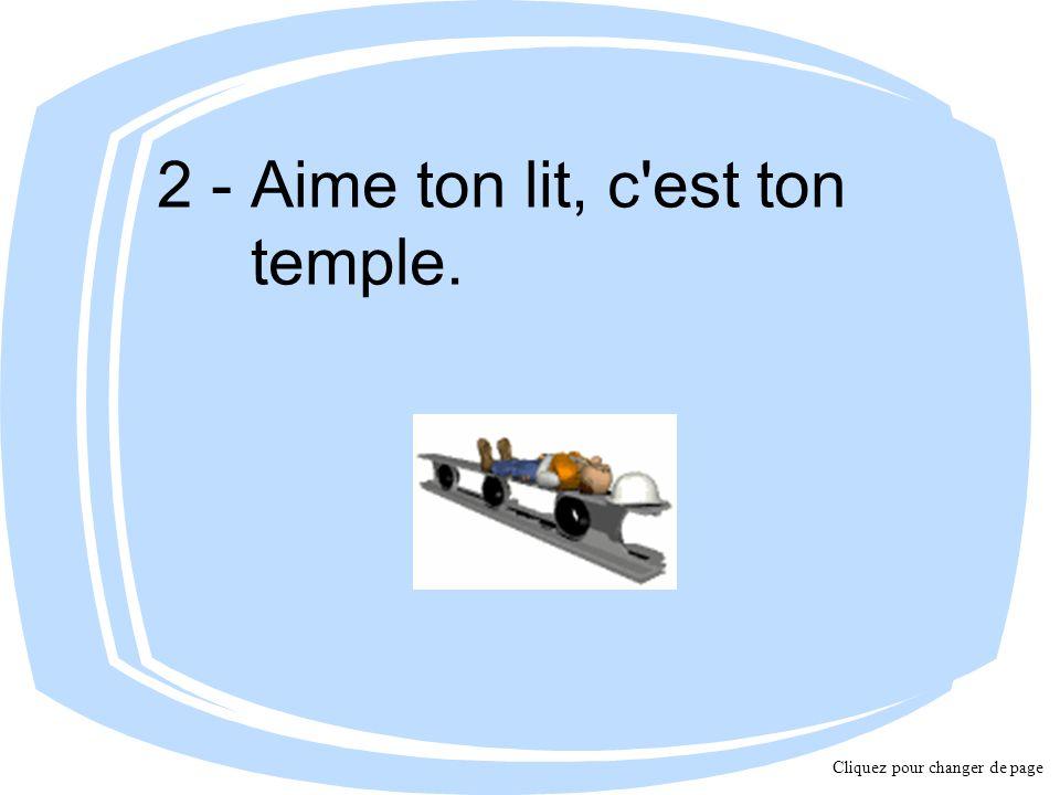 2 - Aime ton lit, c est ton temple.