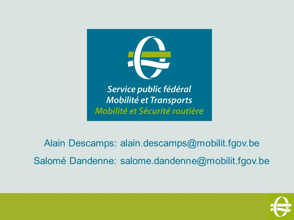 Alain Descamps: alain.descamps@mobilit.fgov.be