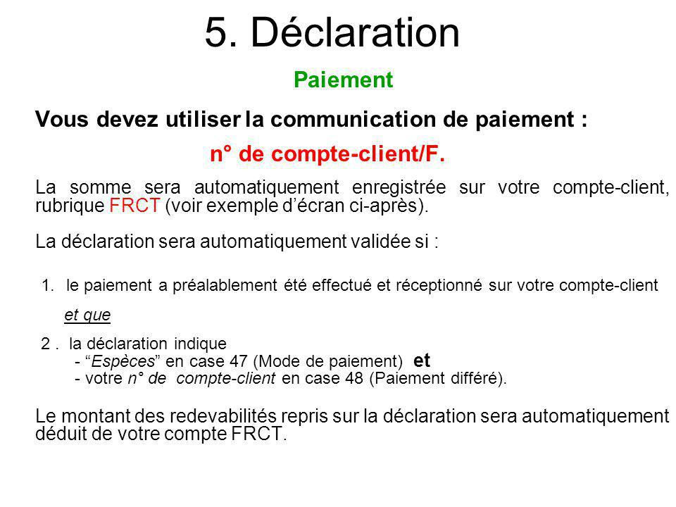 5. Déclaration Paiement n° de compte-client/F.