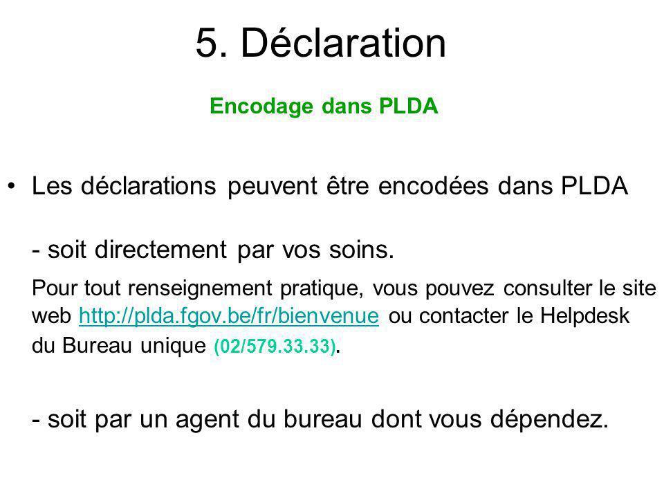 5. Déclaration Les déclarations peuvent être encodées dans PLDA
