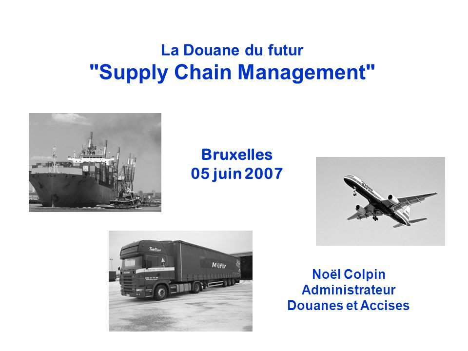 La Douane du futur Supply Chain Management