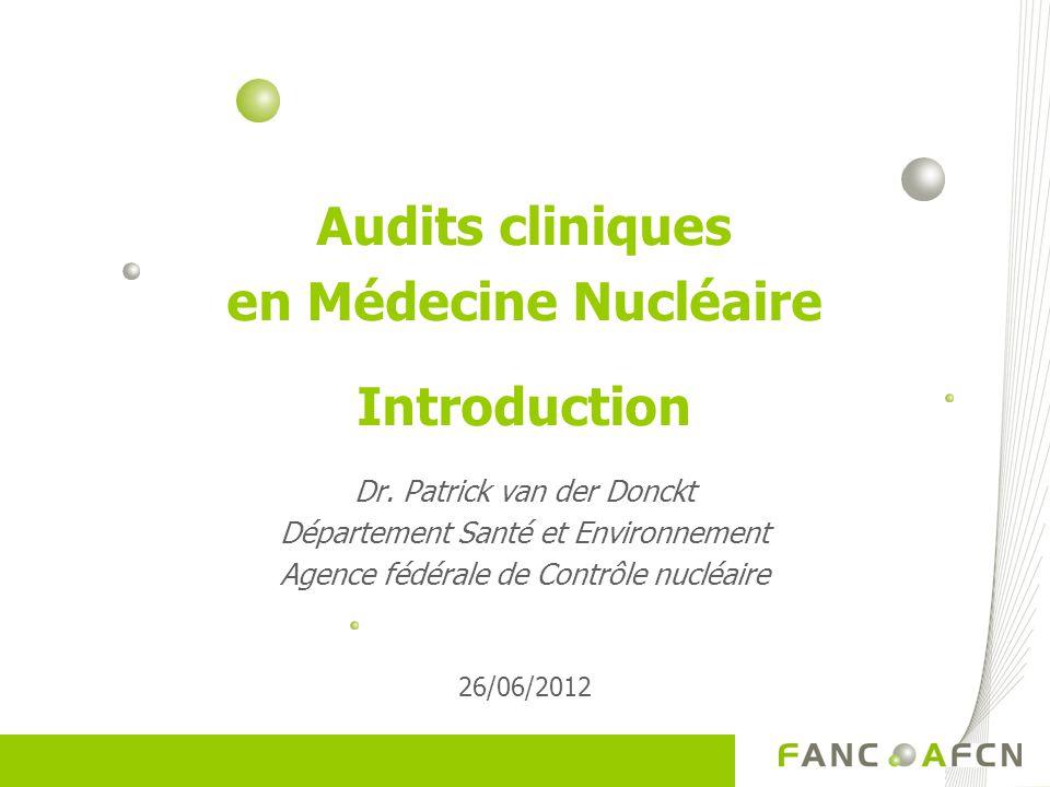 Audits cliniques en Médecine Nucléaire Introduction