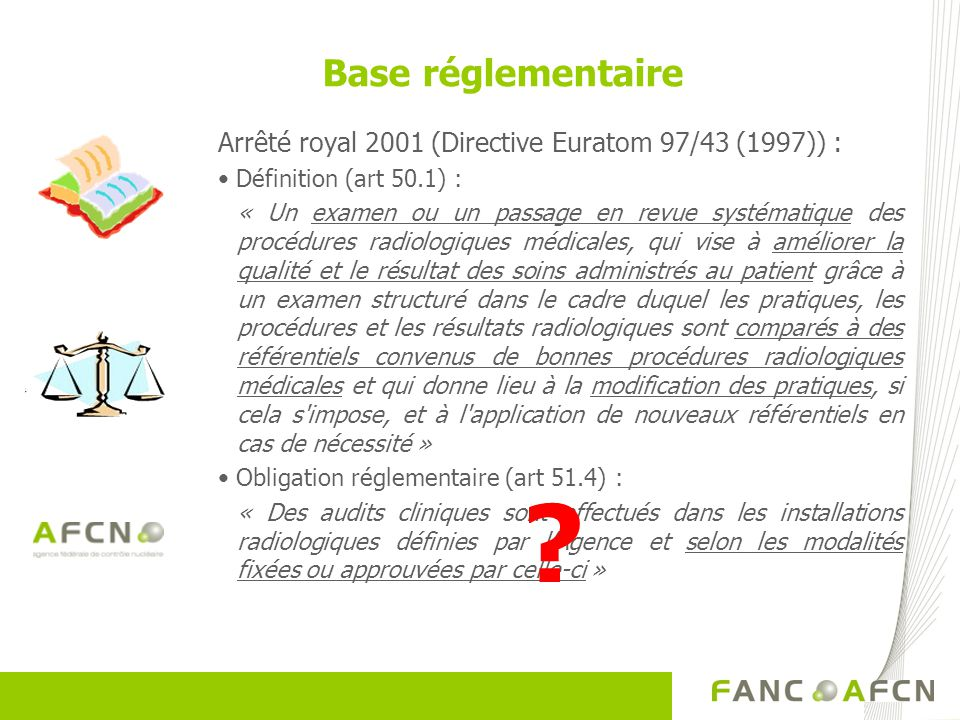 Base réglementaire Arrêté royal 2001 (Directive Euratom 97/43 (1997)) : Définition (art 50.1) :