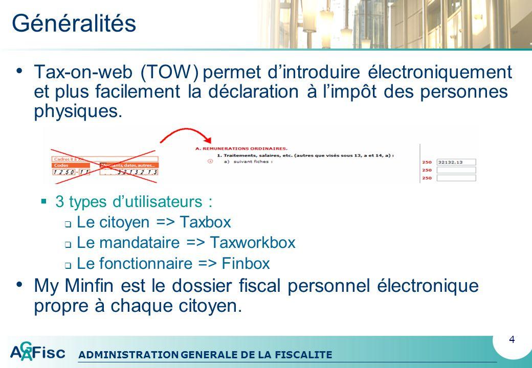 Généralités Tax-on-web (TOW) permet d'introduire électroniquement et plus facilement la déclaration à l'impôt des personnes physiques.