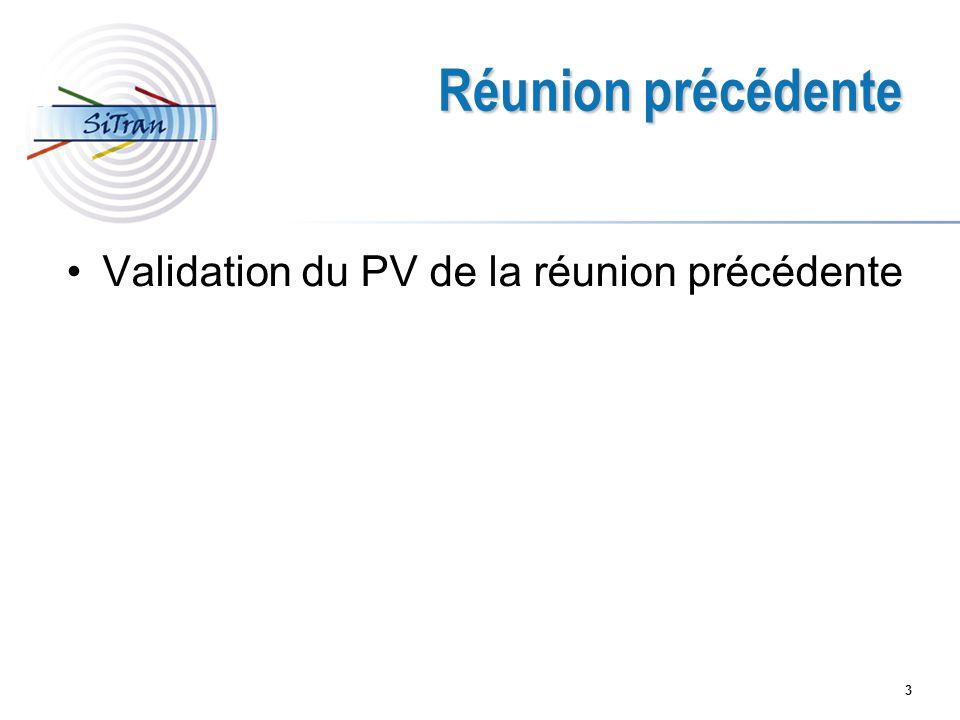 Réunion précédente Validation du PV de la réunion précédente