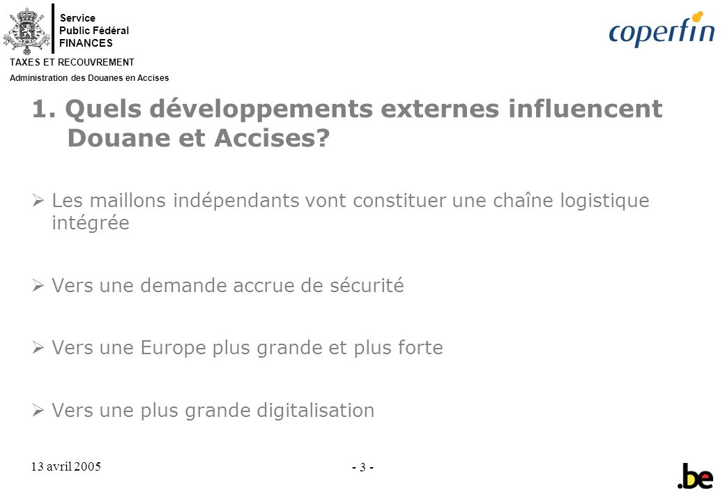 1. Quels développements externes influencent Douane et Accises